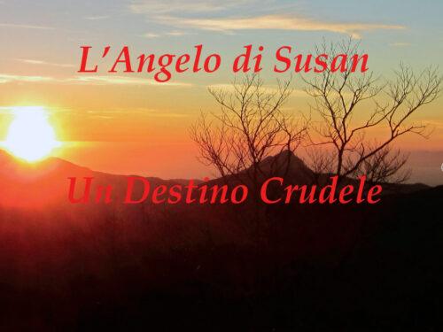 """""""L'Angelo di Susan – Un destino Crudele"""""""